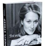 Concurs - Câștigă biografia  Tot ea... Becoming Meryl Streep , de la Editura Publica