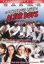 Film - The Dangerous Lives of Altar Boys