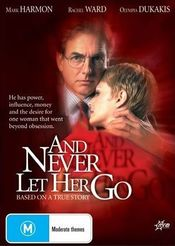 Poster And Never Let Her Go