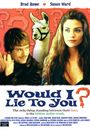 Film - Would I Lie to You?