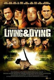 Living & Dying – Atac mortal (2007)