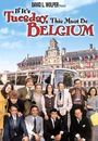 Film - If It's Tuesday, This Must Be Belgium