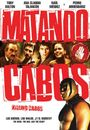 Film - Matando Cabos
