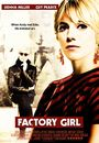Film - Factory Girl