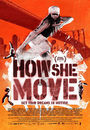 Film - How She Move