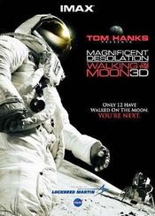 Poster Magnificent Desolation: Walking on the Moon 3D