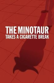 The Minotaur Takes a Cigarette Break (2014)