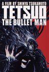 Tetsuo: The Bulletman