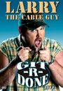 Film - Larry the Cable Guy: Git-R-Done