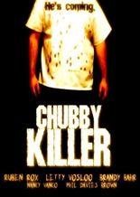 Chubby Killer