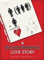 A Schizophrenic Love Story