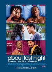 About Last Night - Spune-mi ce-ai făcut azi-noapte! 2014