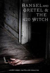 Poster Hansel and Gretel & the 420 Witch