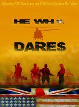 He Who Dare$