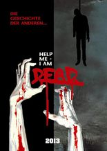 Help me I am Dead - Die Geschichte der Anderen
