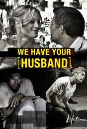 Poster We Have Your Husband