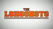 Trailer The Longshots