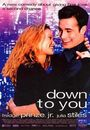Film - Down To You