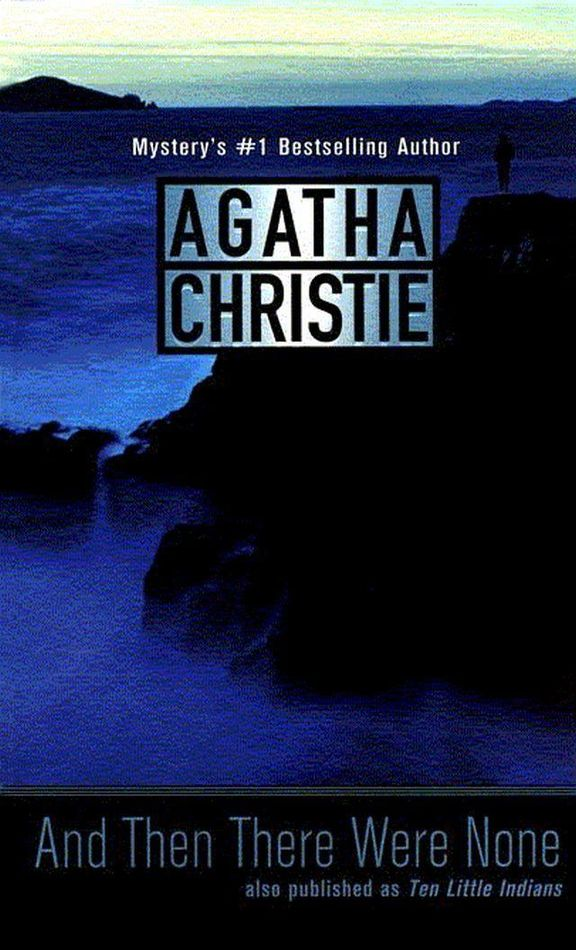 an analysis of the novel and then there were none ten little indians by agatha christie Key facts full title and then there were none (originally published as ten little indians) author agatha christie type of work novel genre murder mystery.