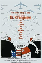 Poster Dr. Strangelove or: How I Learned to Stop Worrying and Love the Bomb