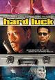 Film - Hard Luck