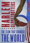 Harlem Globetrotters: Echipa care a schimbat lumea