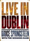 Bruce Springsteen with the Sessions Band: Live in Dublin