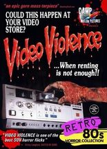 Video Violence ...When Renting Is Not Enough.