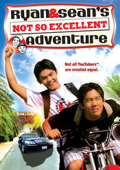 Poster Ryan and Sean's Not So Excellent Adventure