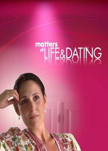 Matters of life and dating cast