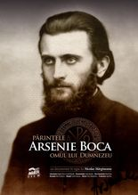 Părintele Arsenie Boca, omul lui Dumnezeu