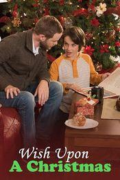 dorinta de craciun 2018 Wish Upon a Christmas   Dorinţă de Crăciun (2015)   Film  dorinta de craciun 2018