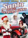 Santa and the Ice Cream Bunny