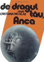 Poster De dragul tău, Anca!