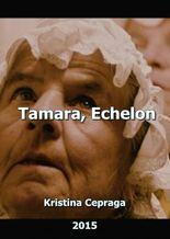 Tamara, Echelon