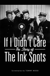 Poster If I Didn't Care: The Story of the Ink Spots