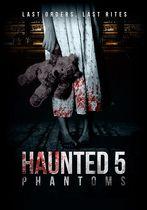 Haunted 5: Phantoms