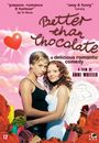 Film - Better Than Chocolate