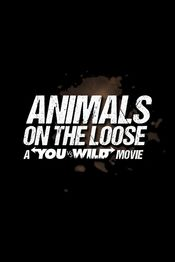 Poster Animals on the Loose: A You Vs. Wild Movie