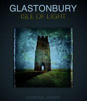 Glastonbury: Isle of Light