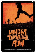 Danger. Zombies. Run.