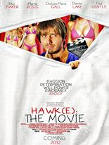Hawk(e): The Movie