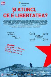 Poster Și atunci, ce e libertatea?