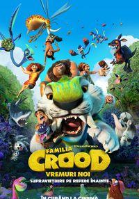 Poster FAMILIA CROOD: VREMURI NOI - 3D - DUBLAT