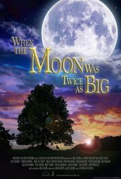 Poster When the Moon Was Twice as Big