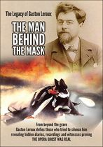 The Legacy of Gaston Leroux: The Man Behind the Mask